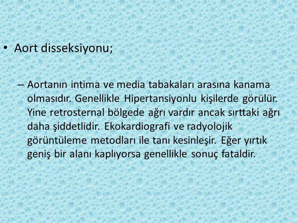 Aort disseksiyonu;