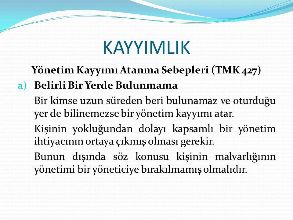 Yönetim Kayyımı Atanma Sebepleri (TMK 427)