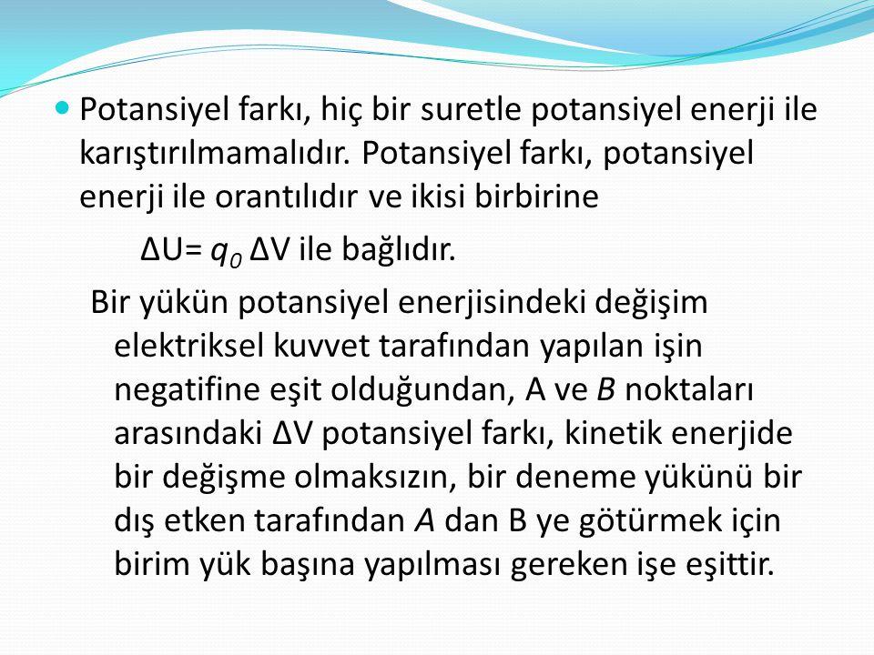 Potansiyel farkı, hiç bir suretle potansiyel enerji ile karıştırılmamalıdır. Potansiyel farkı, potansiyel enerji ile orantılıdır ve ikisi birbirine