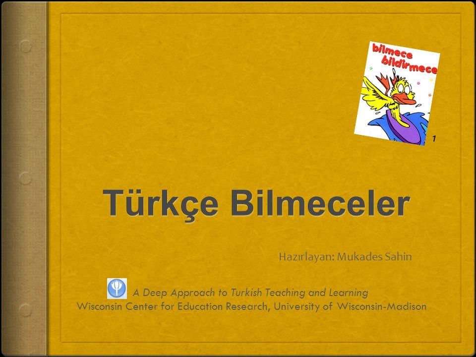 Türkçe Bilmeceler 1 Hazırlayan: Mukades Sahin