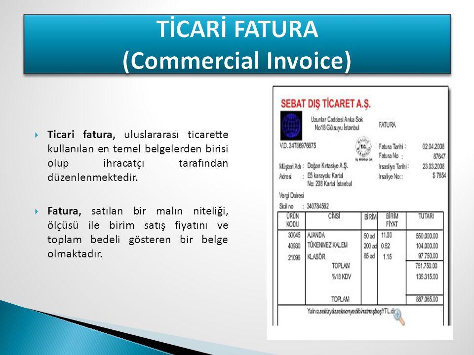 TİCARİ FATURA (Commercial Invoice)