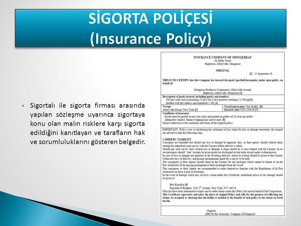 SİGORTA POLİÇESİ (Insurance Policy)