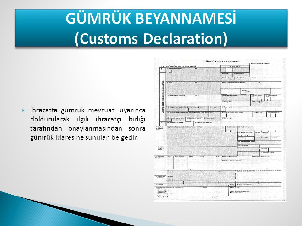 GÜMRÜK BEYANNAMESİ (Customs Declaration)