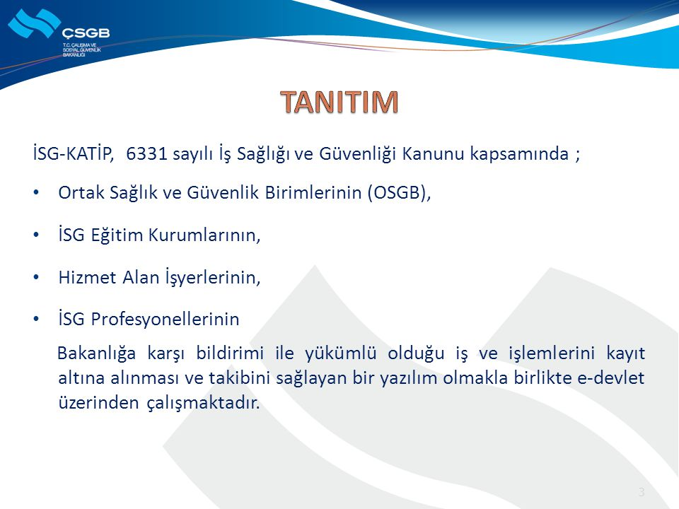 TANITIM İSG-KATİP, 6331 sayılı İş Sağlığı ve Güvenliği Kanunu kapsamında ; Ortak Sağlık ve Güvenlik Birimlerinin (OSGB),