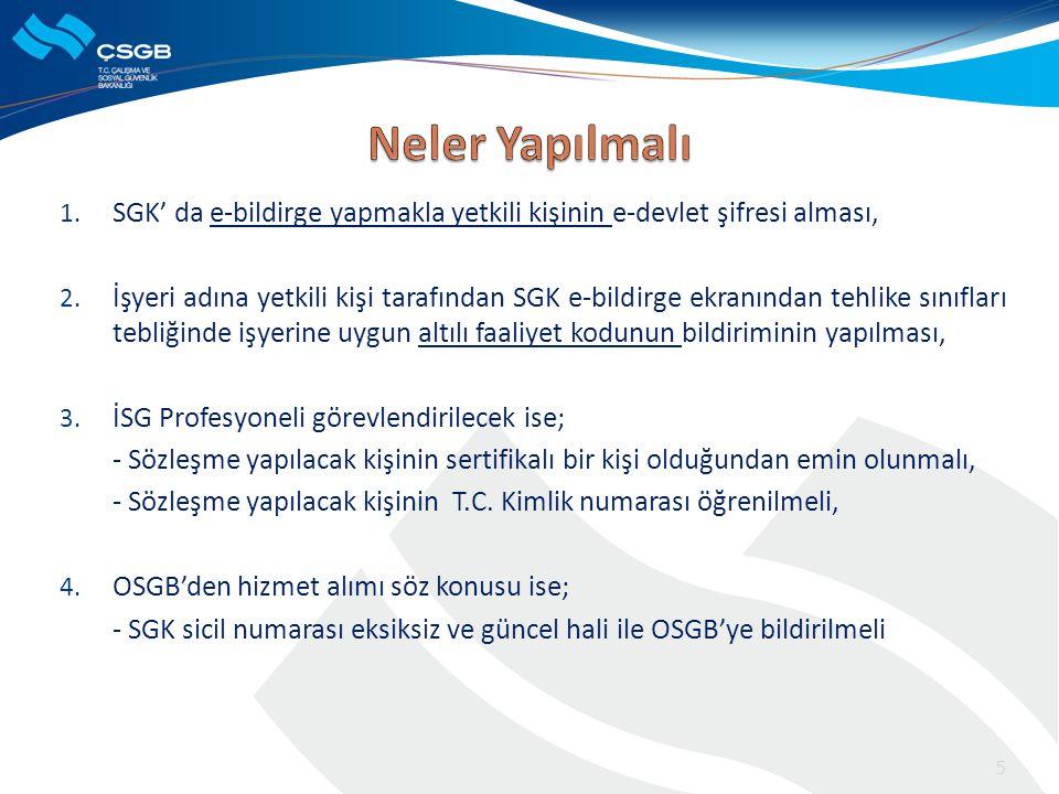 Neler Yapılmalı SGK' da e-bildirge yapmakla yetkili kişinin e-devlet şifresi alması,