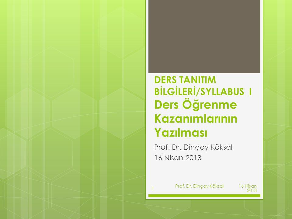 Prof. Dr. Dinçay Köksal 16 Nisan 2013