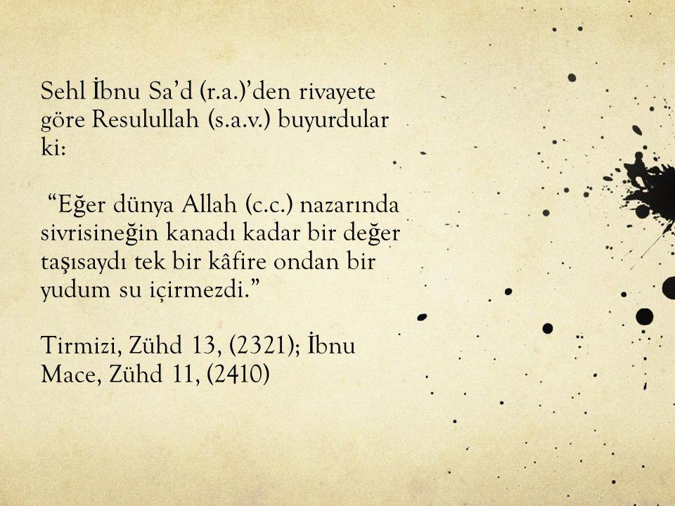 Sehl İbnu Sa'd (r. a. )'den rivayete göre Resulullah (s. a. v
