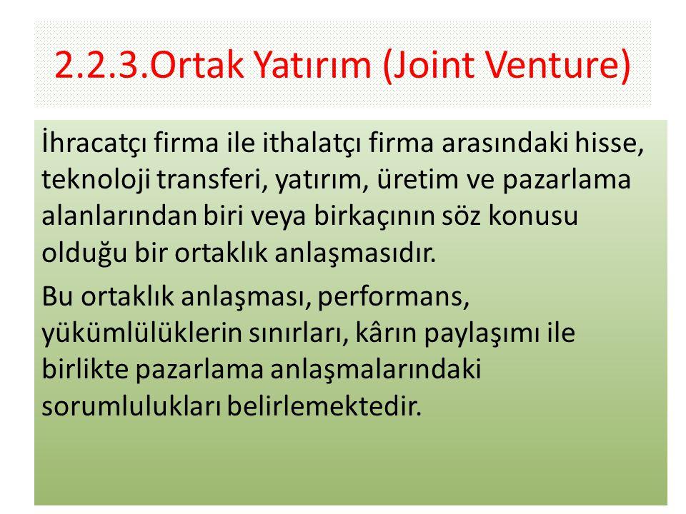2.2.3.Ortak Yatırım (Joint Venture)