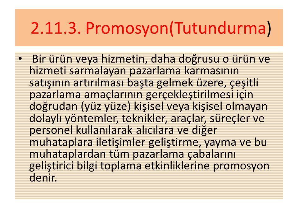 2.11.3. Promosyon(Tutundurma)