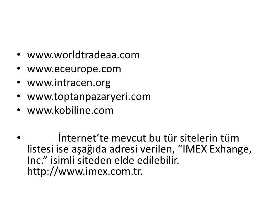 www.worldtradeaa.com www.eceurope.com. www.intracen.org. www.toptanpazaryeri.com. www.kobiline.com.
