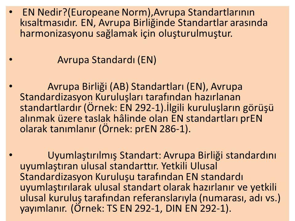EN Nedir. (Europeane Norm),Avrupa Standartlarının kısaltmasıdır