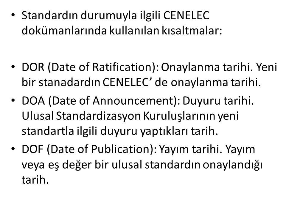 Standardın durumuyla ilgili CENELEC dokümanlarında kullanılan kısaltmalar: