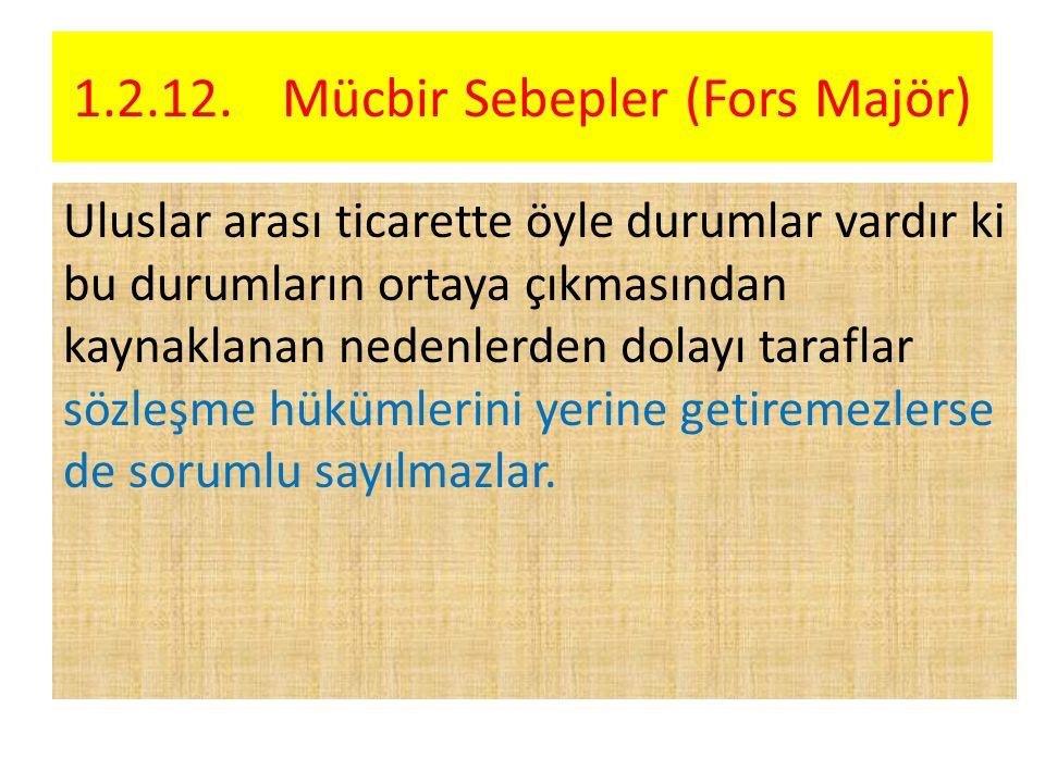 1.2.12. Mücbir Sebepler (Fors Majör)