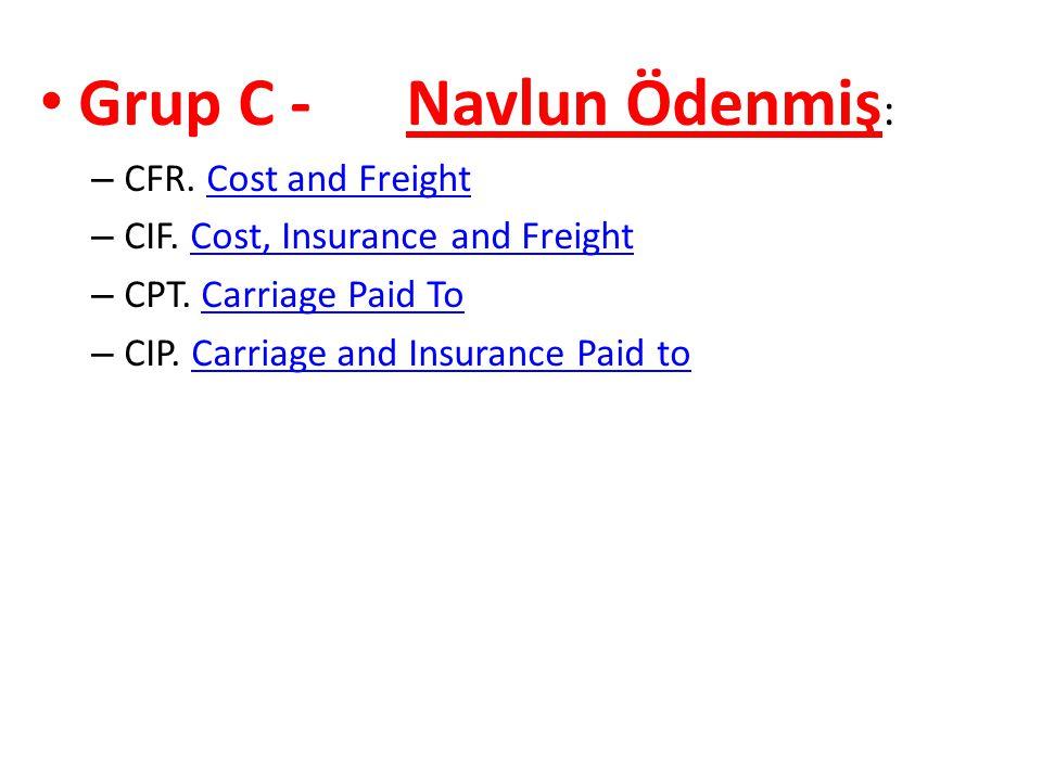 Grup C - Navlun Ödenmiş: