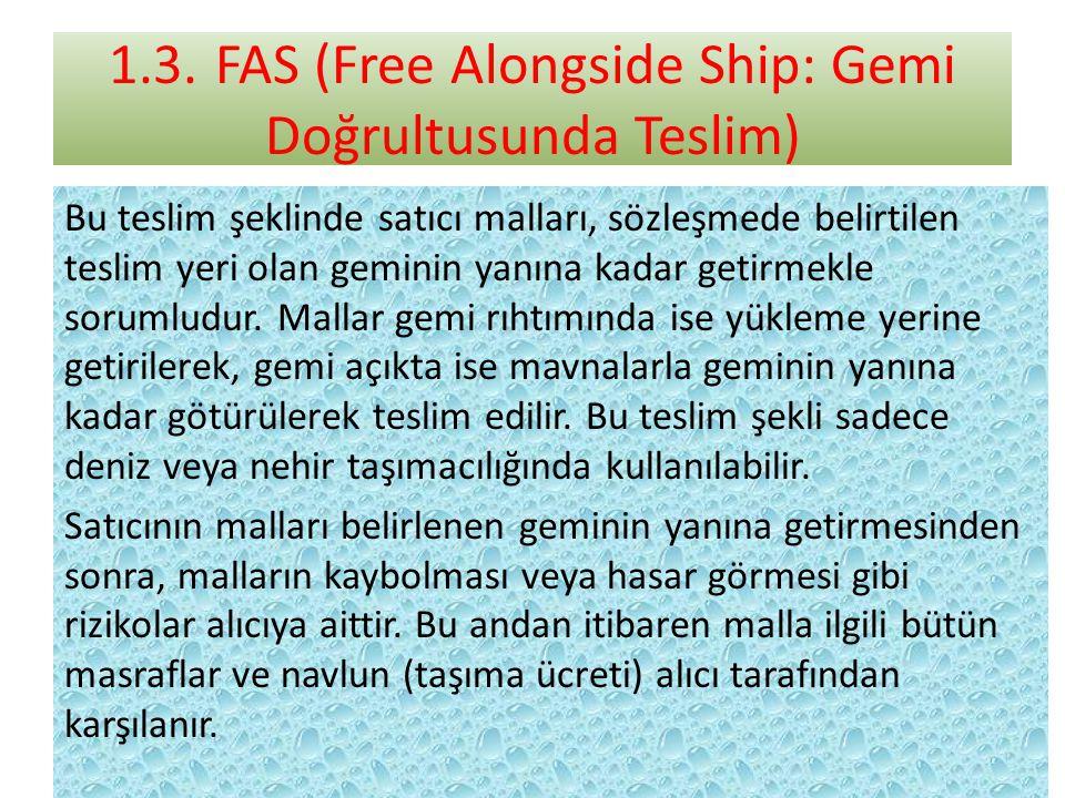1.3. FAS (Free Alongside Ship: Gemi Doğrultusunda Teslim)