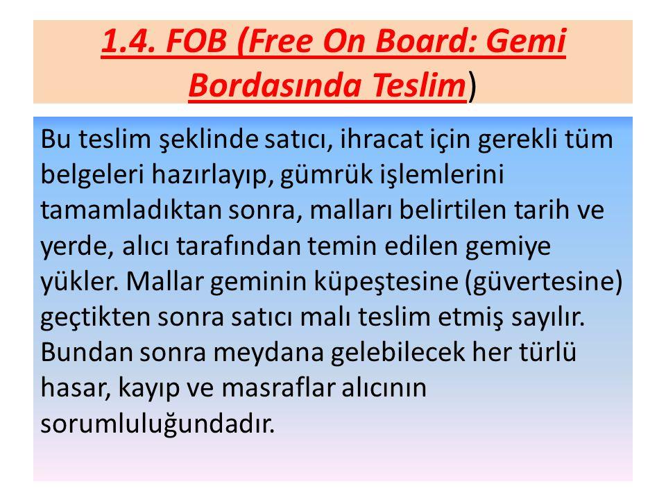 1.4. FOB (Free On Board: Gemi Bordasında Teslim)