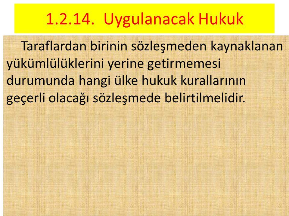 1.2.14. Uygulanacak Hukuk