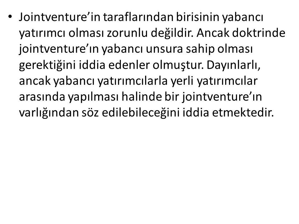 Jointventure'in taraflarından birisinin yabancı yatırımcı olması zorunlu değildir.