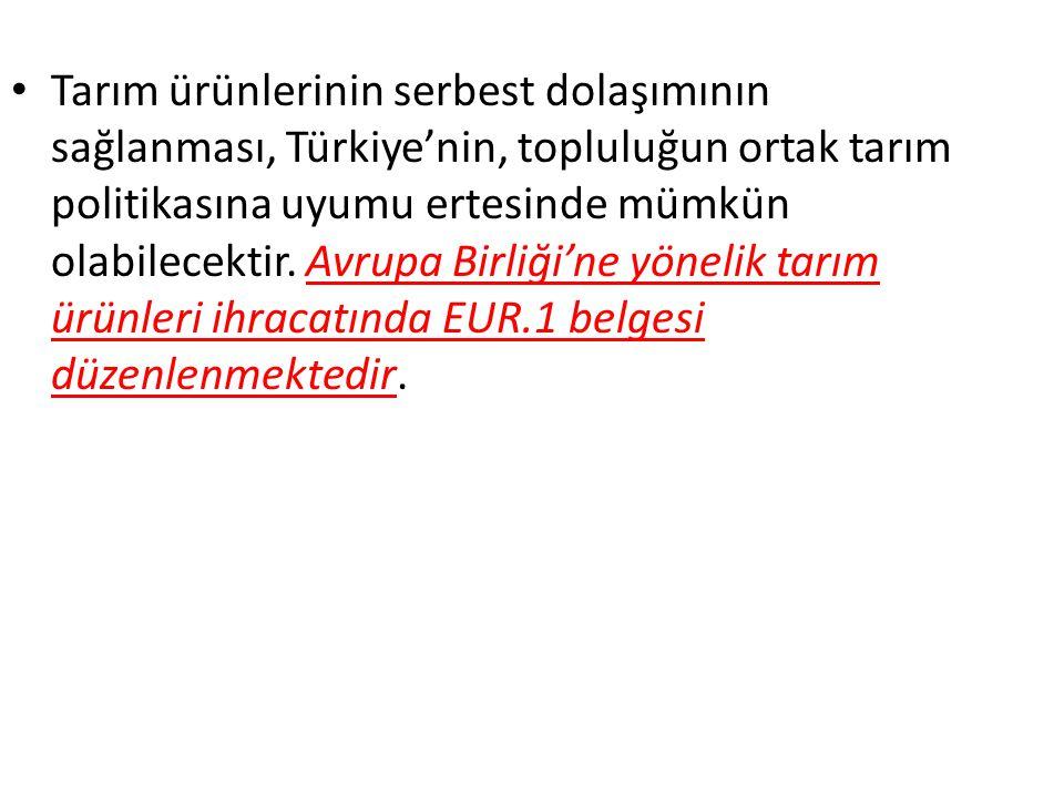 Tarım ürünlerinin serbest dolaşımının sağlanması, Türkiye'nin, topluluğun ortak tarım politikasına uyumu ertesinde mümkün olabilecektir.