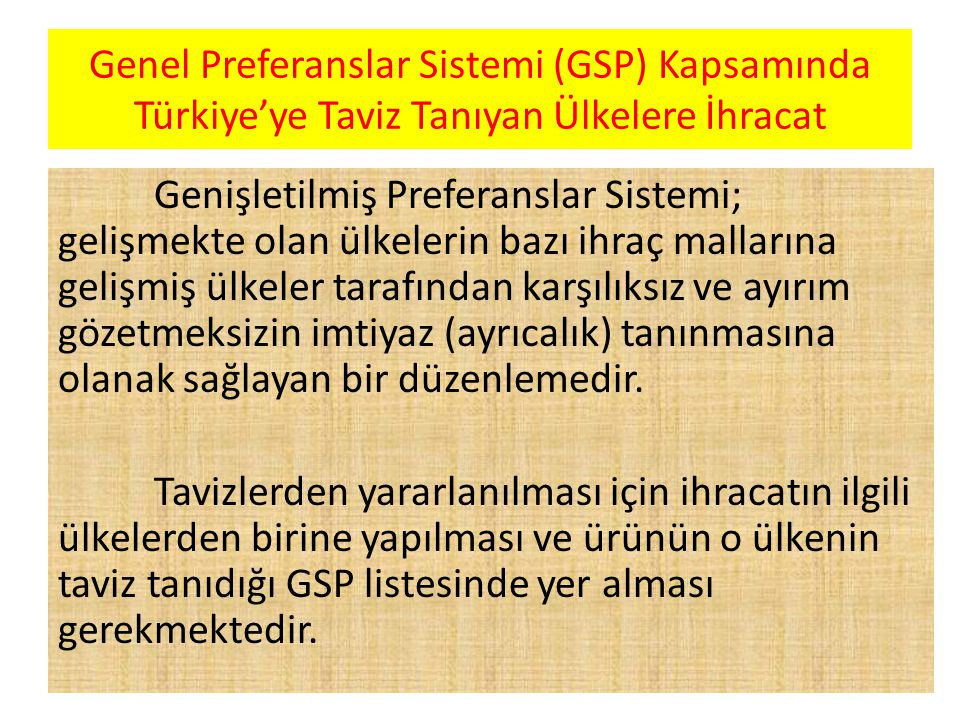 Genel Preferanslar Sistemi (GSP) Kapsamında Türkiye'ye Taviz Tanıyan Ülkelere İhracat