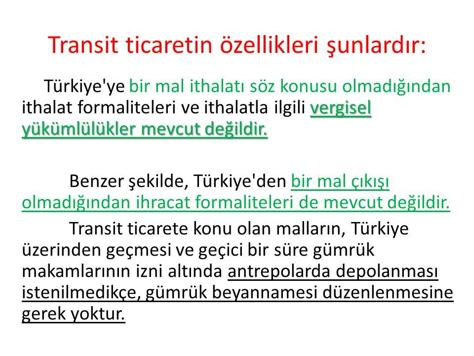Transit ticaretin özellikleri şunlardır: