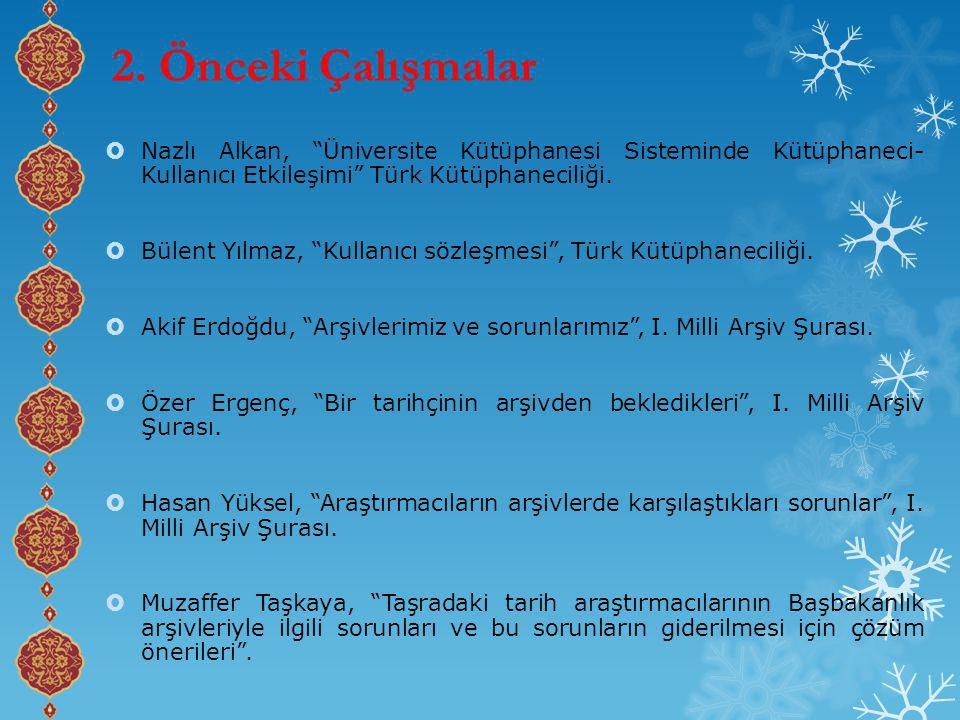2. Önceki Çalışmalar Nazlı Alkan, Üniversite Kütüphanesi Sisteminde Kütüphaneci- Kullanıcı Etkileşimi Türk Kütüphaneciliği.