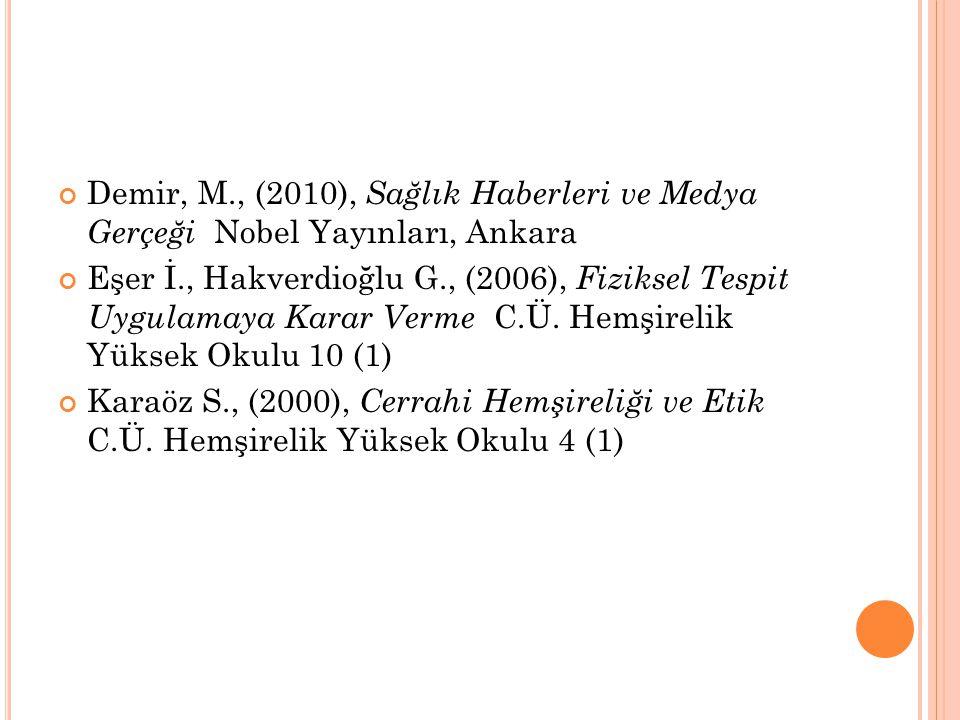 Demir, M., (2010), Sağlık Haberleri ve Medya Gerçeği Nobel Yayınları, Ankara