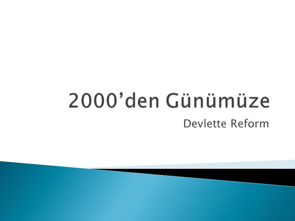 2000'den Günümüze Devlette Reform