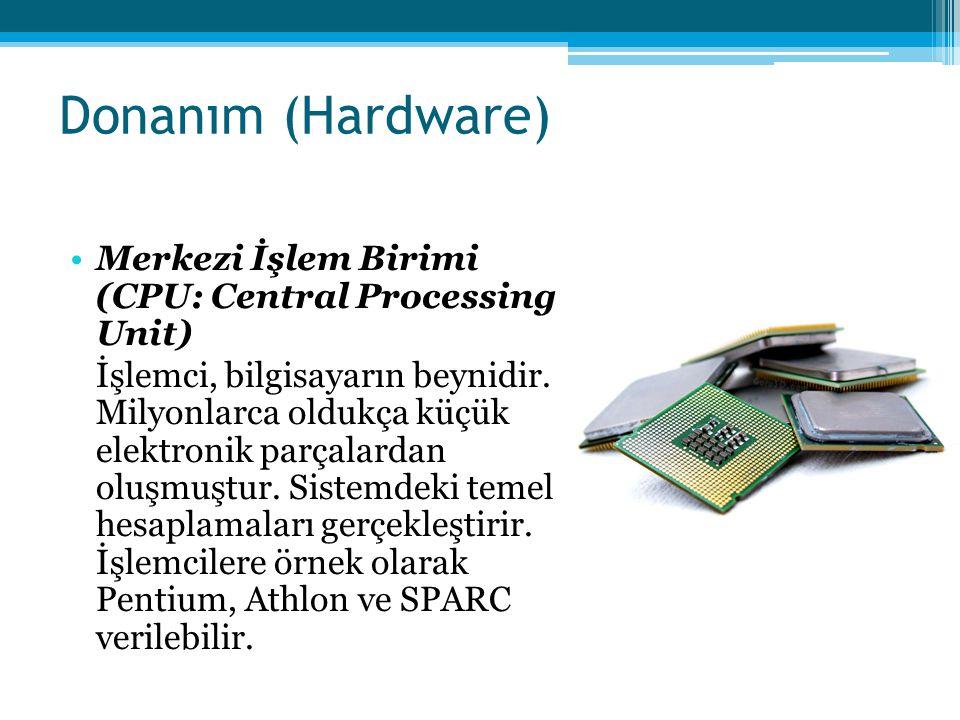 Donanım (Hardware) Merkezi İşlem Birimi (CPU: Central Processing Unit)