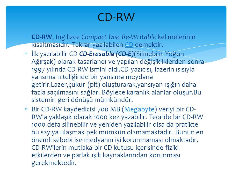 CD-RW CD-RW, İngilizce Compact Disc Re-Writable kelimelerinin kısaltmasıdır. Tekrar yazılabilen CD demektir.