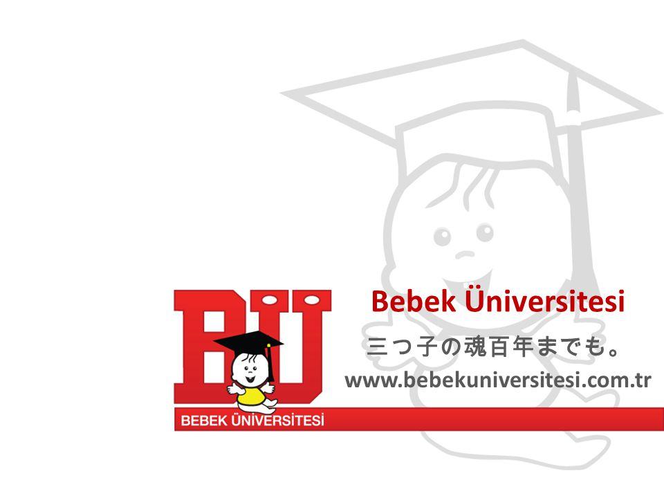三つ子の魂百年までも。 www.bebekuniversitesi.com.tr