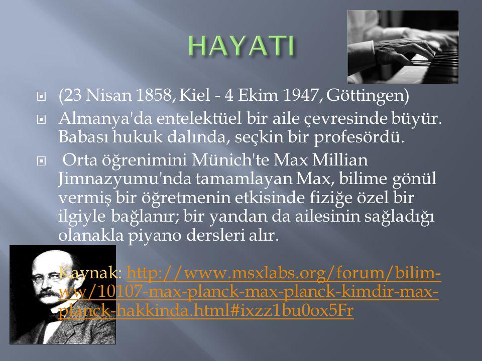 HAYATI (23 Nisan 1858, Kiel - 4 Ekim 1947, Göttingen)