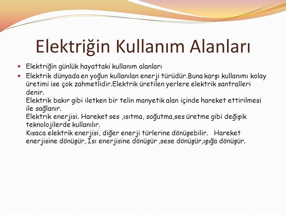 Elektriğin Kullanım Alanları