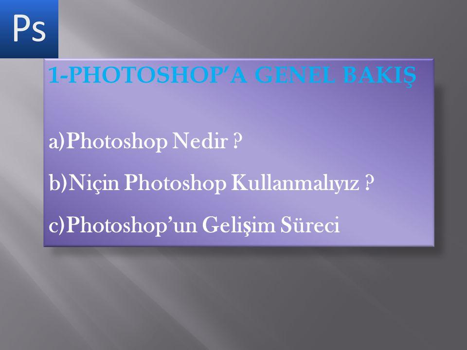 1-PHOTOSHOP'A GENEL BAKIŞ