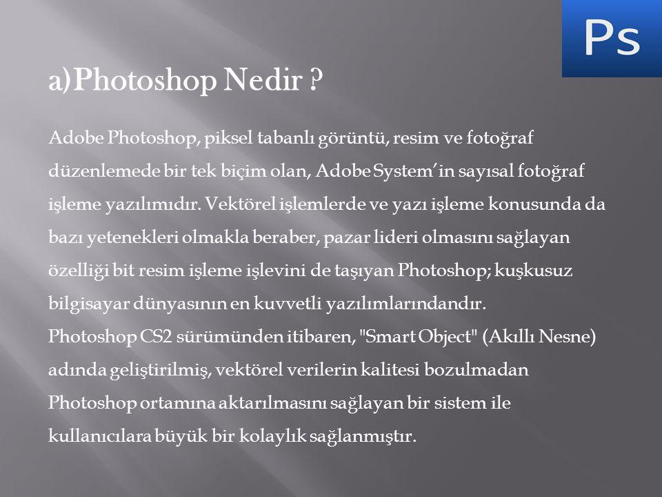 a)Photoshop Nedir