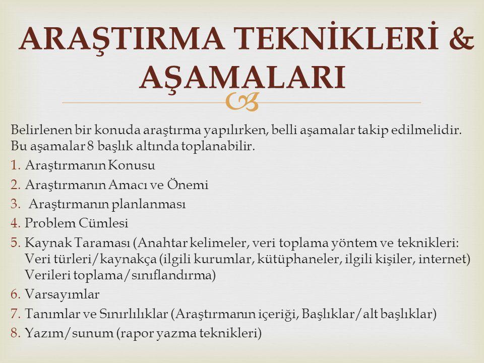ARAŞTIRMA TEKNİKLERİ & AŞAMALARI