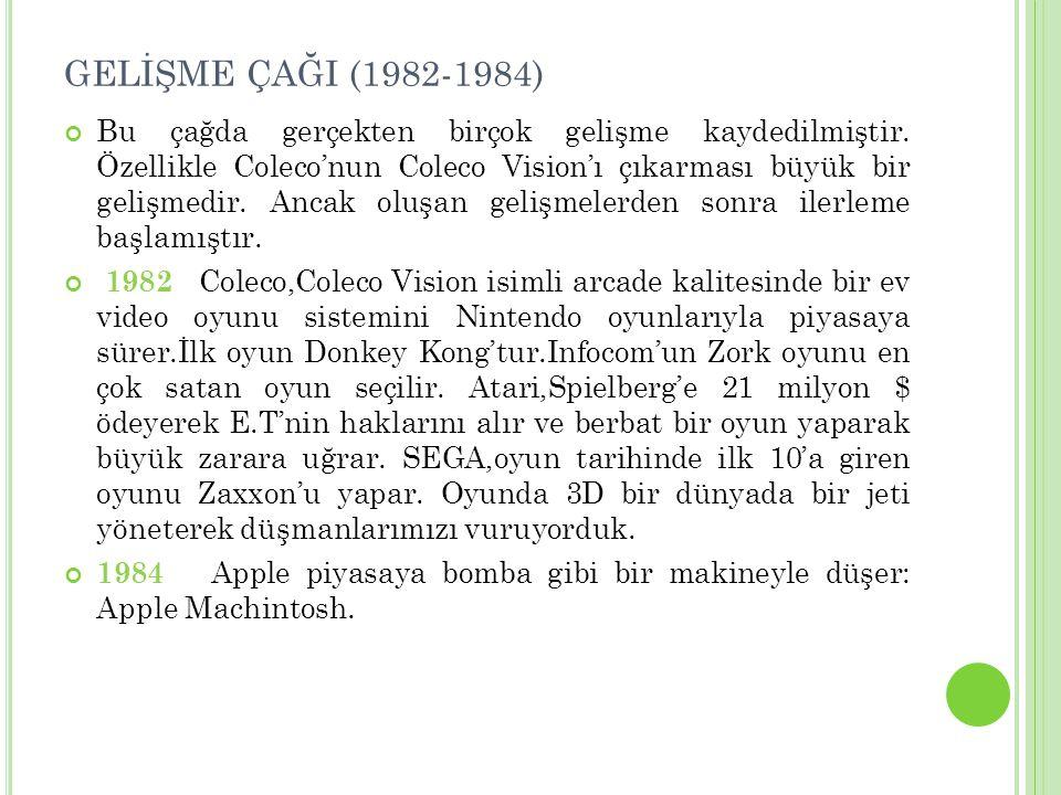 GELİŞME ÇAĞI (1982-1984)