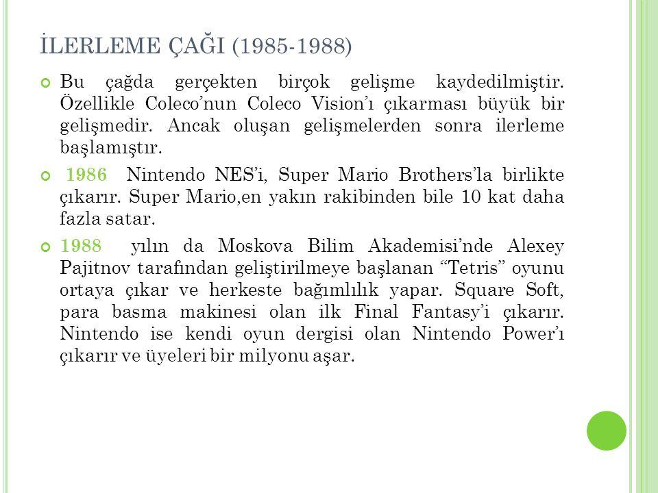 İLERLEME ÇAĞI (1985-1988)