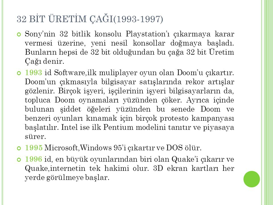 32 BİT ÜRETİM ÇAĞI(1993-1997)