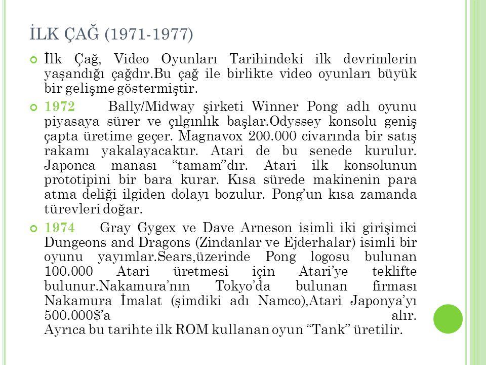 İLK ÇAĞ (1971-1977)