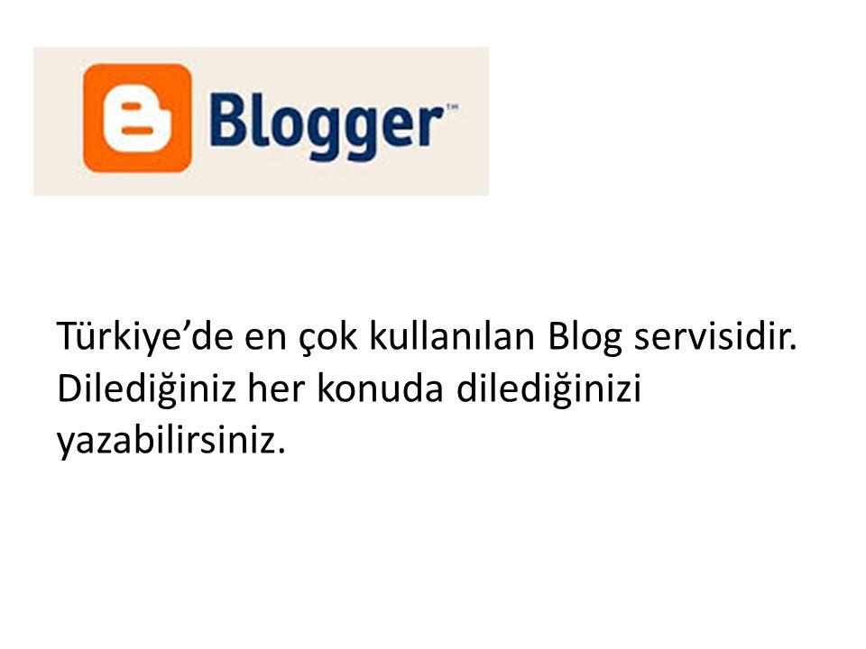 Türkiye'de en çok kullanılan Blog servisidir