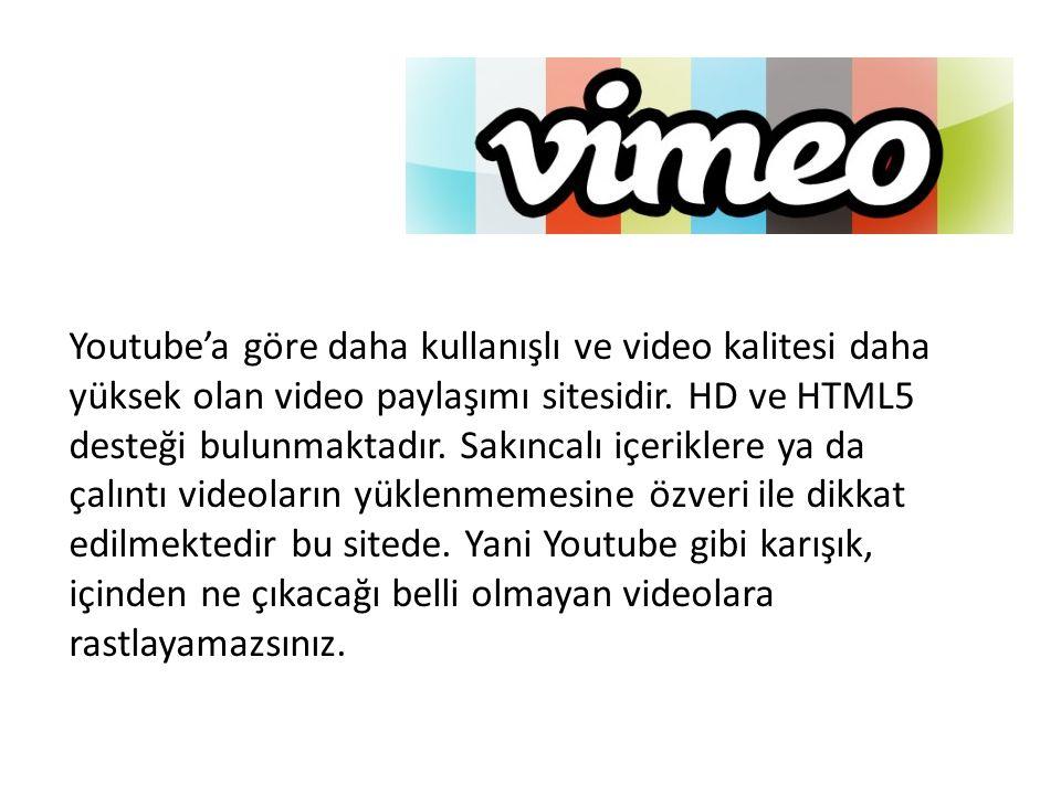 Youtube'a göre daha kullanışlı ve video kalitesi daha yüksek olan video paylaşımı sitesidir.