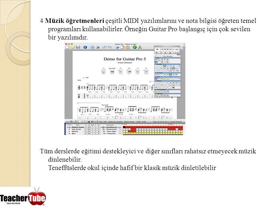 4 Müzik öğretmenleri çeşitli MIDI yazılımlarını ve nota bilgisi öğreten temel programları kullanabilirler.
