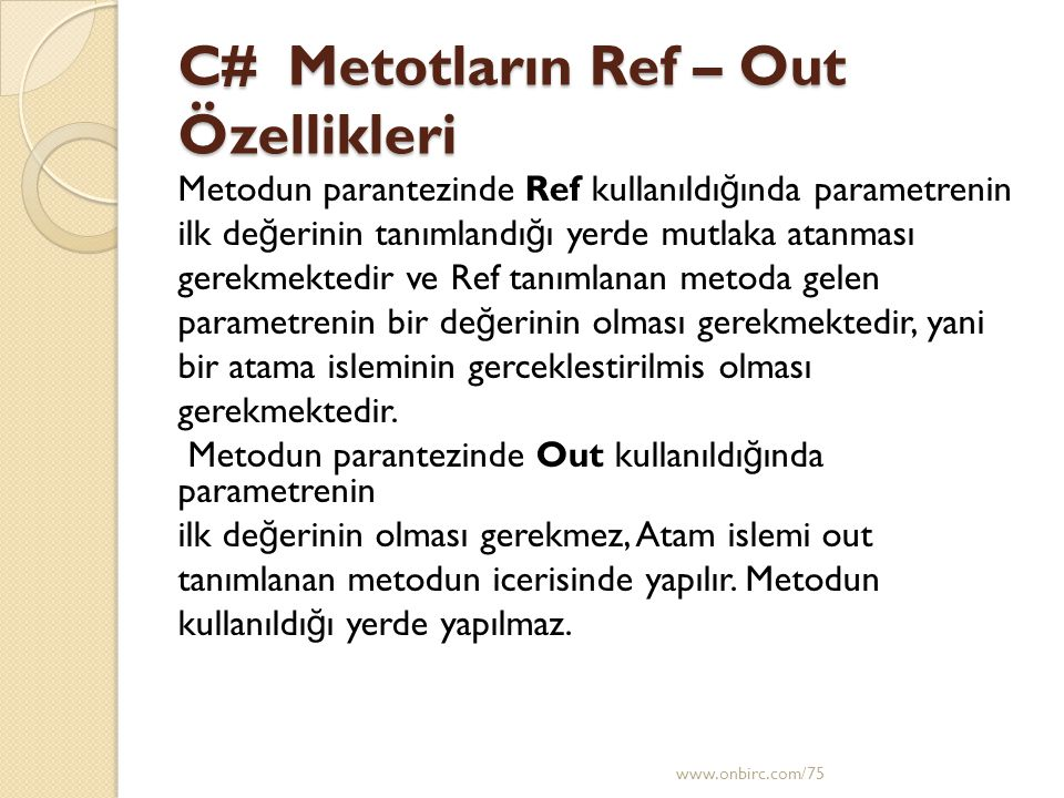 C# Metotların Ref – Out Özellikleri