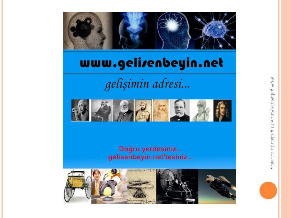 www.gelisenbeyin.net / gelişimin adresi...