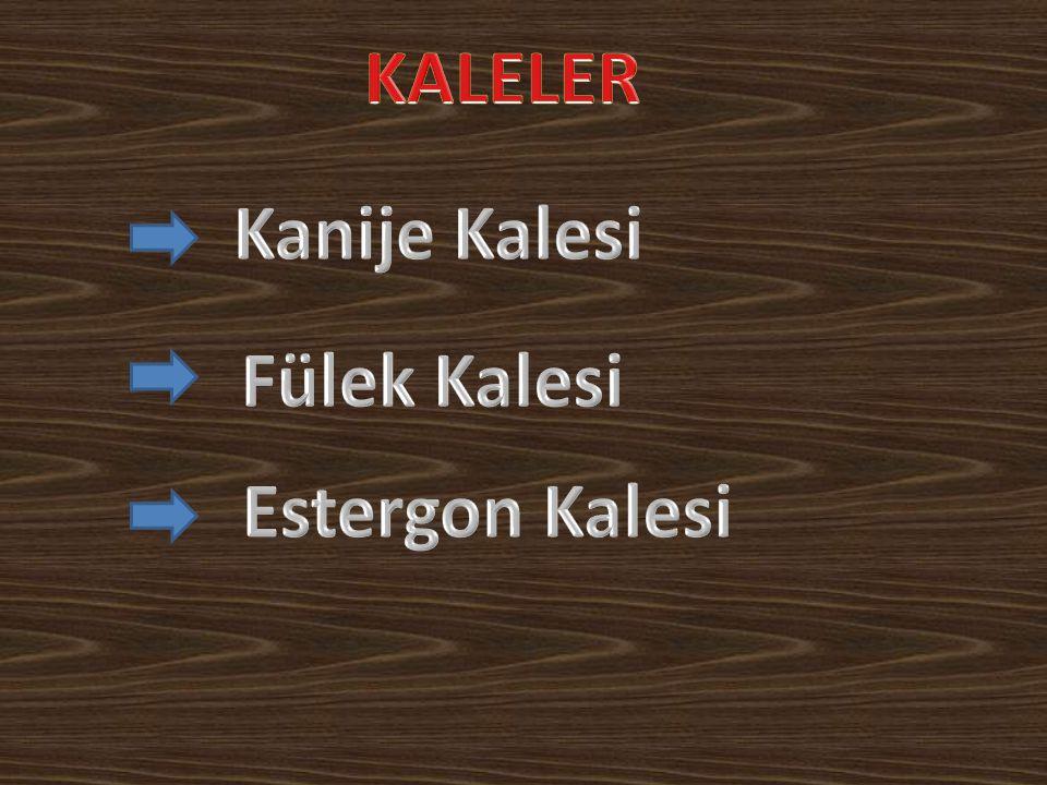 KALELER Kanije Kalesi Fülek Kalesi Estergon Kalesi