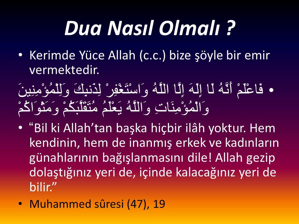 Dua Nasıl Olmalı Kerimde Yüce Allah (c.c.) bize şöyle bir emir vermektedir.