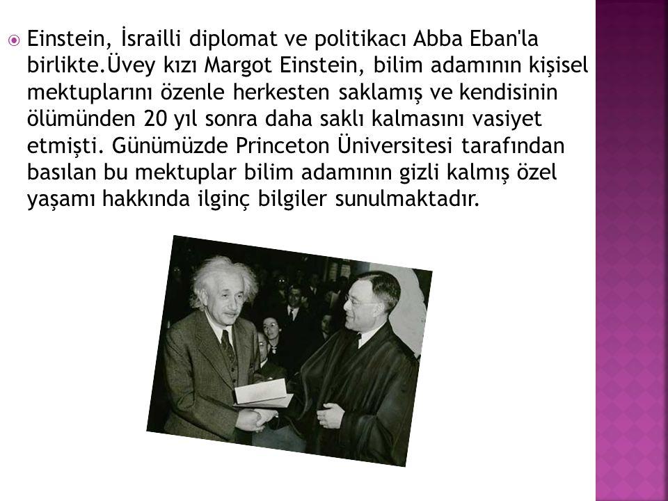 Einstein, İsrailli diplomat ve politikacı Abba Eban la birlikte