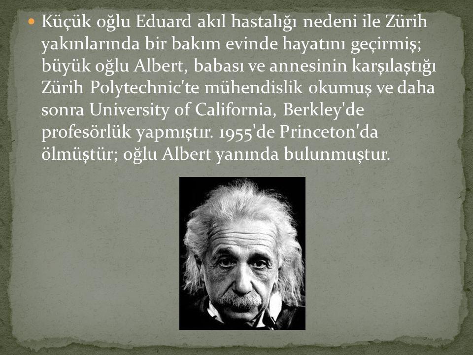 Küçük oğlu Eduard akıl hastalığı nedeni ile Zürih yakınlarında bir bakım evinde hayatını geçirmiş; büyük oğlu Albert, babası ve annesinin karşılaştığı Zürih Polytechnic te mühendislik okumuş ve daha sonra University of California, Berkley de profesörlük yapmıştır.