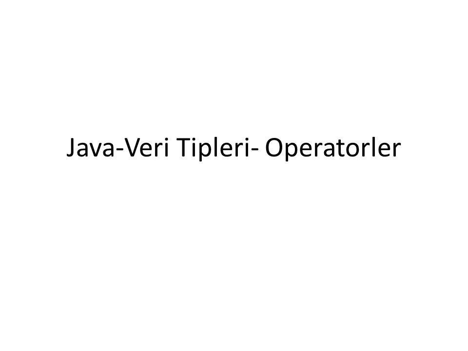 Java-Veri Tipleri- Operatorler